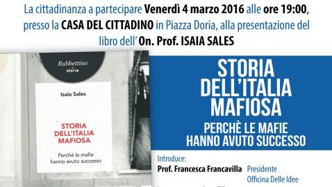 """Presentazione dell'ultima opera dell'on. prof. Isaia Sales, """"Storia dell'Italia Mafiosa. Perché le mafie hanno avuto successo"""""""